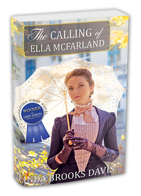 The Calling of Ella McFarland by Linda Brooks Davis