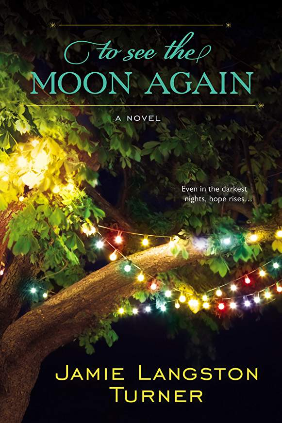 Jamie Langston Turner_https://www.amazon.com/Moon-Again-Jamie-Langston-Turner-ebook/dp/B00IOE4L0O/ref=sr_1_1?keywords=To+see+the+moon+again&qid=1550612611&s=books&sr=1-1